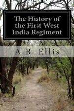 The History of the First West India Regiment by A. B. Ellis (2014, Paperback)