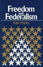 FREEDOM AND FEDERALISM BY FELIX MORLEY PB NEW/SEALED COPY! POLITICAL THEORY