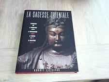 LA SAGESSE ORIENTALE L'INDOUISME*LE BOUDISME*LE TAOISME / C.SCOTT LITTLETON