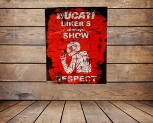 DUCATI  BIKERS ALWAYS SHOW REPECT, GRUNGE METAL SIGN /WALL ART,