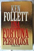 UNA FORTUNA PERICOLOSA KEN FOLLETT CDE 1994