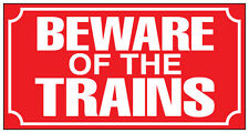 METAL RAILWAY SIGN -  BEWARE OF THE TRAINS