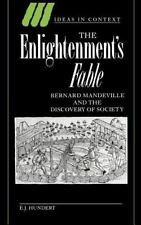 Ideas in Context Ser.: The Enlightenment's Fable : Bernard Mandeville and the...