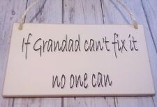 If Grandad Can't Fix it/plaque/sign/gift/spade/trowel/shed/tools/fun/allotment