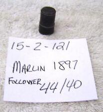 MARLIN 1897 FOLLOWER IN 44 - 40 CALIBER  GUN PARTS