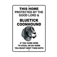 Bluetick Coonhound Dog Home protected by Good Lord and Novelty Metal Sign