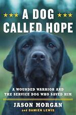 A DOG CALLED HOPE - MORGAN, JASON - NEW BOOK