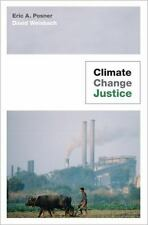 Climate Change Justice by Posner, Eric A., Weisbach, David