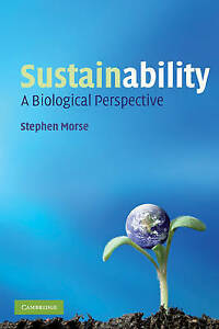Sustainability: A Biological Perspective by Stephen Morse (Paperback, 2010)