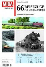 MIBA Report - 66 Reisezüge für Modellbahner