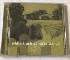 White Trash Gangsta Trance CD 1997 Moonshine Music