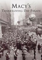 Macy's Thanksgiving Day Parade [NY] [Arcadia Publishing]