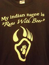 MY INDIAN NAME is runs with beer black graphic L t shirt