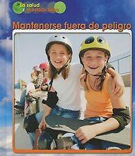 Mantenerse fuera de peligro (La salud y el estado fisico) (Spanish-ExLibrary