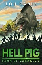 Dawn of Mammals: Hell Pig by Lou Cadle (2017, Paperback)