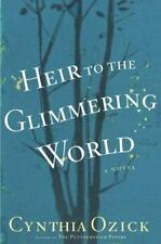 Heir to the Glimmering World by Ozick, Cynthia