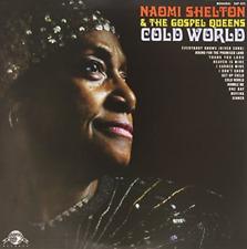 SHELTON,NAOMI & GOSPEL QUEENS-COLD WORLD (US IMPORT) VINYL LP NEW