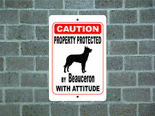 Property protected by Beauceron dog with attitude metal aluminum sign #A