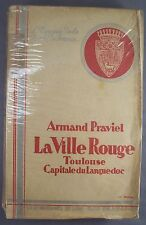 ARMAND PRAVIEL / LA VILLE ROUGE TOULOUSE CAPITALE DU LANGUEDOC / 1933