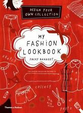 My Fashion Lookbook : Design Your Own Collection by Jacky Bahbout and Cynthia...