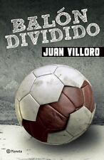 NEW BALON DIVIDIDO BY JUAN VILLORO PAPERBACK BOOK (Spanish)