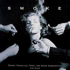 SMOKE - CIGARS CIGARETTES PIPES & OTHER COMBUSTIBLES BY KM KUNTZ 1997 HARDCOVER