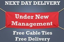 Under New Management PVC SIGN, Banner Retail - 1.5m WIDE - NEXT DAY DELIVERY