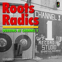 Roots Radics - Dubbing At Channel 1 [CD]