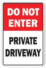 DO NOT ENTER PRIVATE DRIVEWAY Novelty Sign prohibited protection no entrance