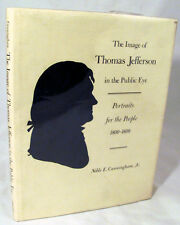 The Image of Thomas Jefferson in the Public Eye: Portraits for the People 1800-1