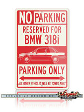 BMW 318i Coupe Reserved Parking Only 12x18 Aluminum Sign