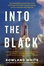 Into the Black: The Extraordinary Untold Story of the First Flight of the Space