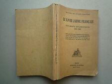 1939 LE LIVRE JAUNE FRANCAIS DOCUMENTS DIPLOMATIQUES 1938 1939 CHEZ IMP NATIONAL