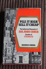 Pile It High Sell It Cheap The Authorised Biography Of Sir John Cohen