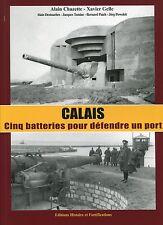 Mur de l'Atlantique Calais 5 batteries pour défendre un port
