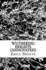 Wuthering Heights (Annotated) by Emily Bronte -Paperback