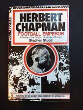 HERBERT CHAPMAN FOOTBALL EMPEROR ARSENAL FC RARE BOOK