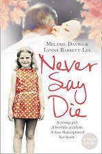Never Say Die by Melanie Davies, Lynne Barrett-Lee (Paperback) New Book