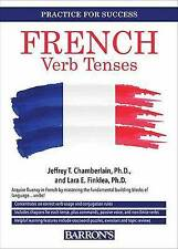 NEW French Verb Tenses: Fully Conjugated Verbs (Practice for Success Series)