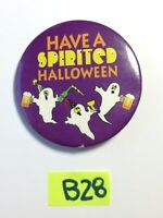 Vintage VTG HAVE A SPIRITED HALLOWEEN GHOSTS PIN BACK Button Pinback B28
