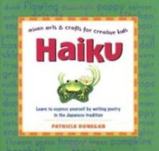 Haiku (Asian Arts and Crafts For Creative Kids), Patricia Donegan, Good Conditio