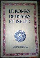 LE ROMAN DE TRISTAN ET ISEUT renouvelé par Joseph Bédier - TRISTAN ET ISEULT