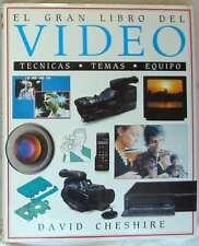 EL GRAN LIBRO DEL VIDEO - TÉCNICAS / TEMAS / EQUIPO - DAVID CHESHIRE 1991 - VER