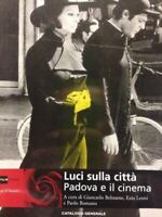 Luci Sulla Città Padova E Il Cinema