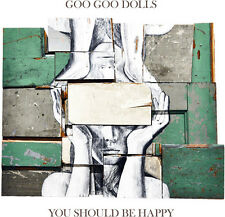 You Should Be Happy - Goo Goo Dolls (2017, CD NEUF)