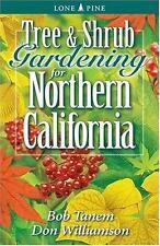 Tree and Shrub Gardening for Northern California, , Williamson, Don, Tanem, Bob,