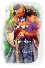 Cuentos Infantiles: Un Sueño de Navidad : Cuento Infantil by Ricardo Kajatt...