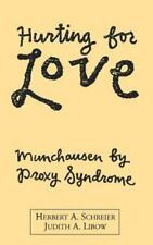 Hurting for Love: Munchausen by Proxy Syndrome (Hardback or Cased Book)