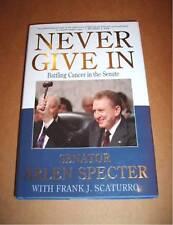 Senator Arlen Specter Never Give In Cancer Book 2008
