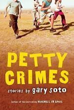 Petty Crimes by Gary Soto (2006, Paperback)